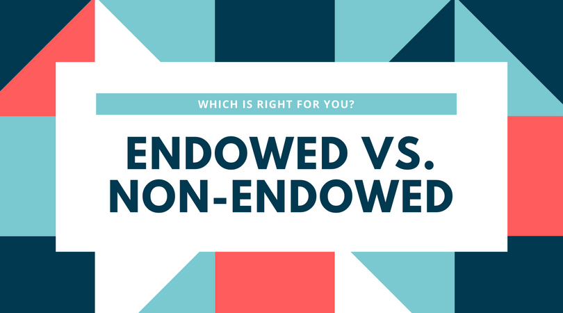 To Endow or Not to Endow, That is the Question